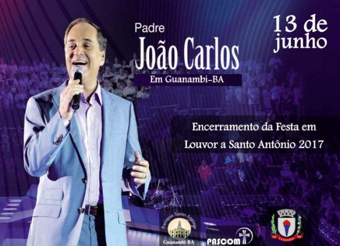 Guanambi: Show com Pe. João Carlos encerrará a Festa em Louvor a Santo Antônio hoje(13) na Praça do Feijão